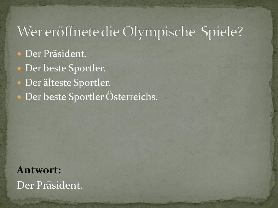 Der Präsident.Der beste Sportler. Der älteste Sportler.
