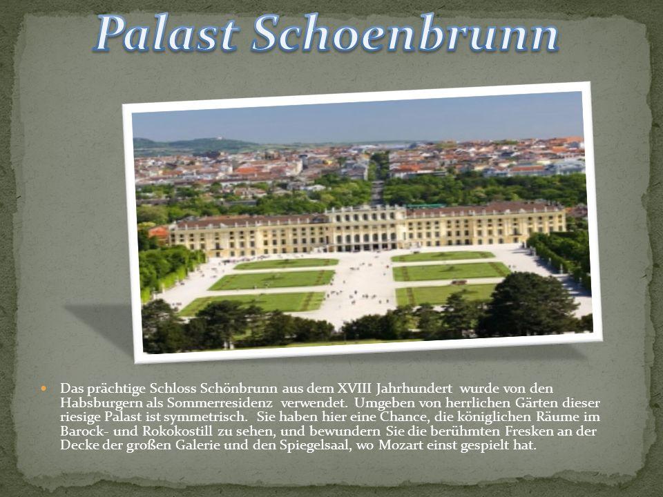 Das prächtige Schloss Schönbrunn aus dem XVIII Jahrhundert wurde von den Habsburgern als Sommerresidenz verwendet.
