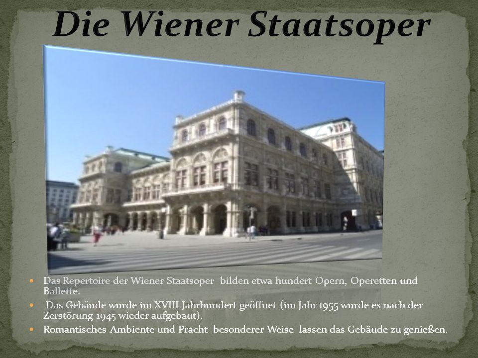Das Repertoire der Wiener Staatsoper bilden etwa hundert Opern, Operetten und Ballette.
