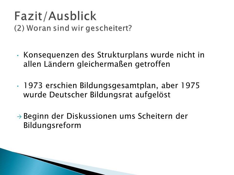 Konsequenzen des Strukturplans wurde nicht in allen Ländern gleichermaßen getroffen 1973 erschien Bildungsgesamtplan, aber 1975 wurde Deutscher Bildun