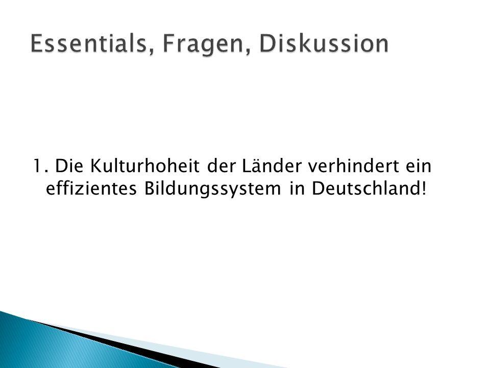 1. Die Kulturhoheit der Länder verhindert ein effizientes Bildungssystem in Deutschland!