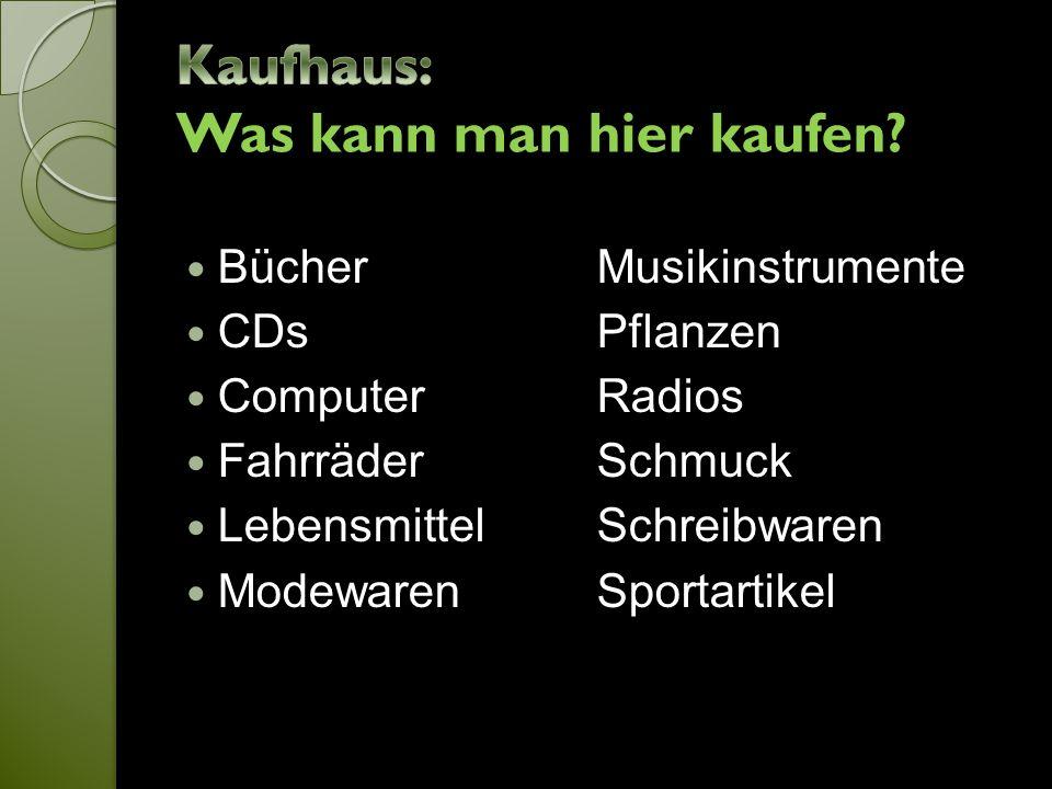 BücherMusikinstrumente CDs Pflanzen ComputerRadios FahrräderSchmuck LebensmittelSchreibwaren ModewarenSportartikel