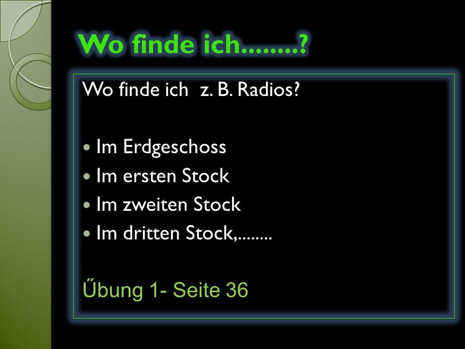 Wo finde ich z. B. Radios.