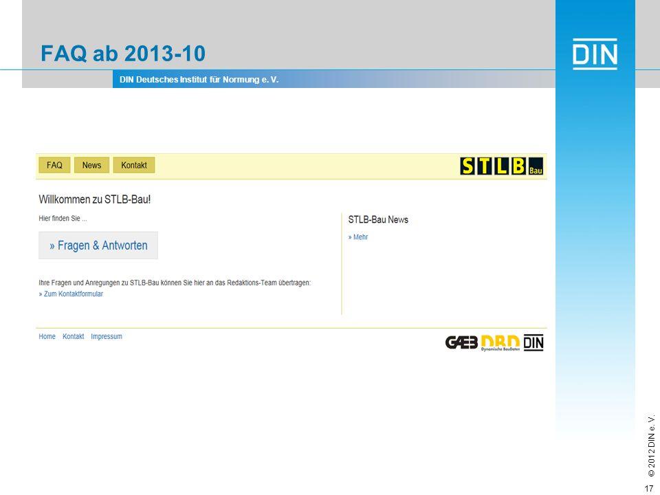DIN Deutsches Institut für Normung e. V. © 2012 DIN e. V. FAQ ab 2013-10 17