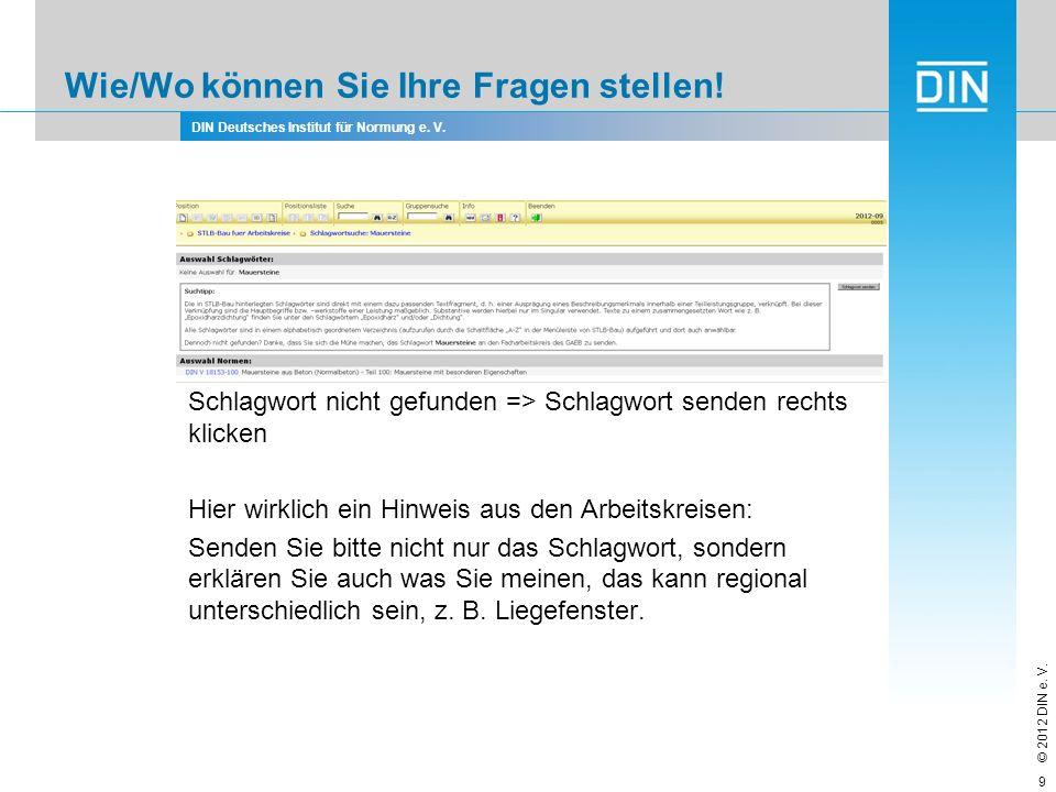 DIN Deutsches Institut für Normung e. V. © 2012 DIN e. V. Wie/Wo können Sie Ihre Fragen stellen! Schlagwort nicht gefunden => Schlagwort senden rechts