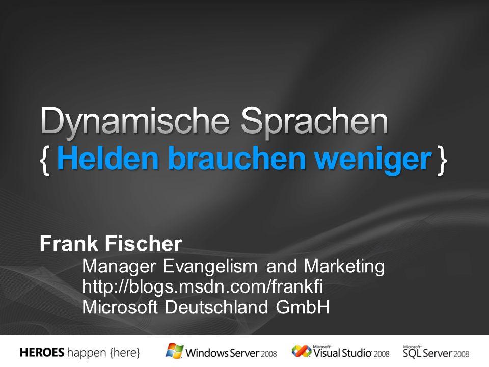 Frank Fischer Manager Evangelism and Marketing http://blogs.msdn.com/frankfi Microsoft Deutschland GmbH