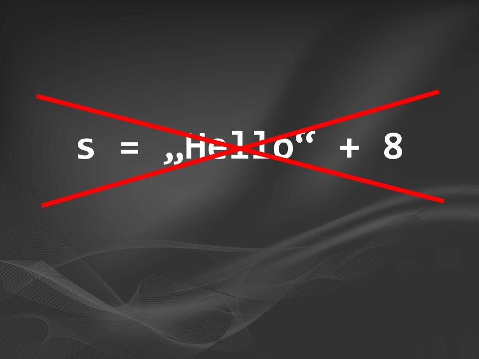 s = Hello + 8