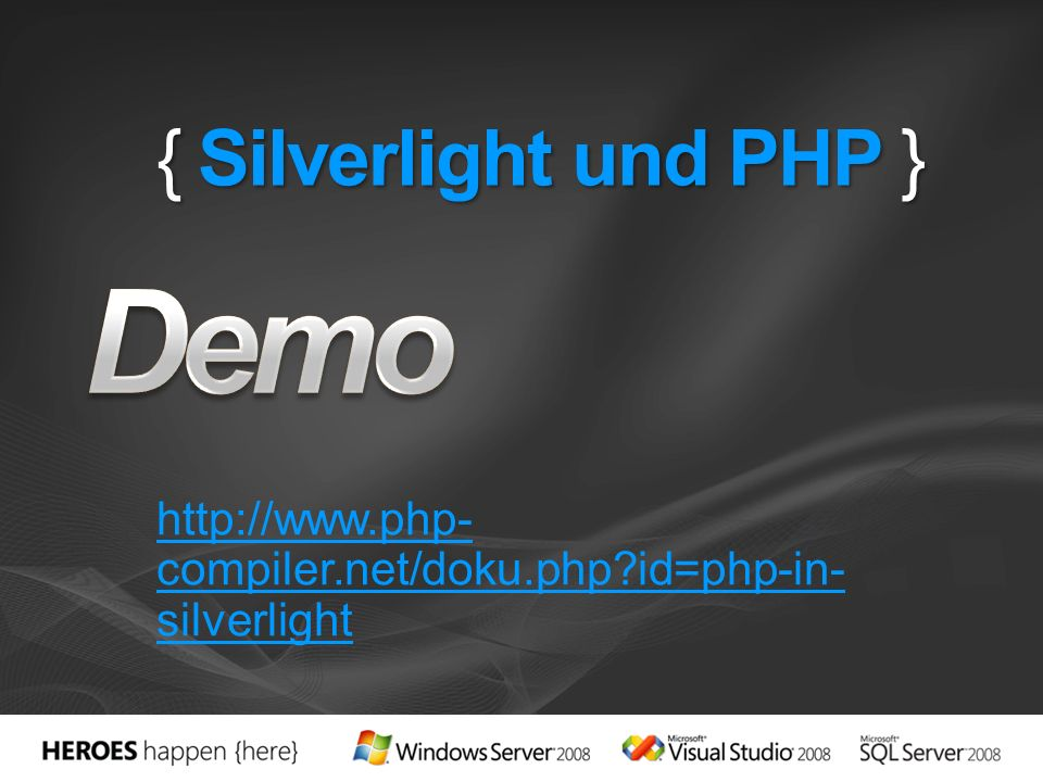 { Silverlight und PHP } http://www.php- compiler.net/doku.php?id=php-in- silverlight
