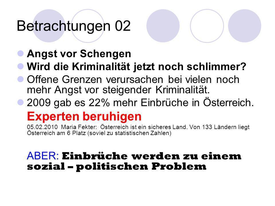 Betrachtungen 02 Angst vor Schengen Wird die Kriminalität jetzt noch schlimmer? Offene Grenzen verursachen bei vielen noch mehr Angst vor steigender K