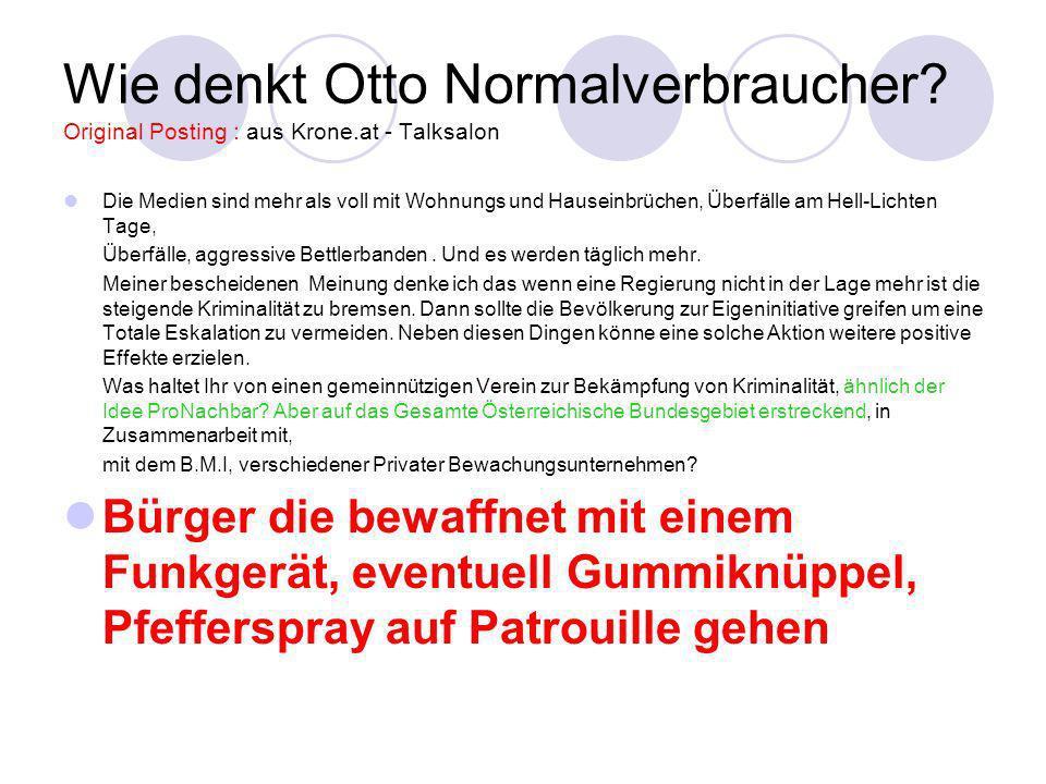 Wie denkt Otto Normalverbraucher? Original Posting : aus Krone.at - Talksalon Die Medien sind mehr als voll mit Wohnungs und Hauseinbrüchen, Überfälle