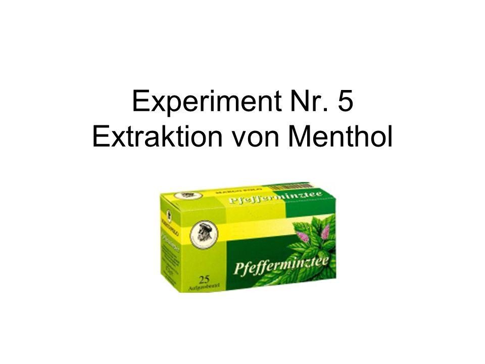 Experiment Nr. 5 Extraktion von Menthol