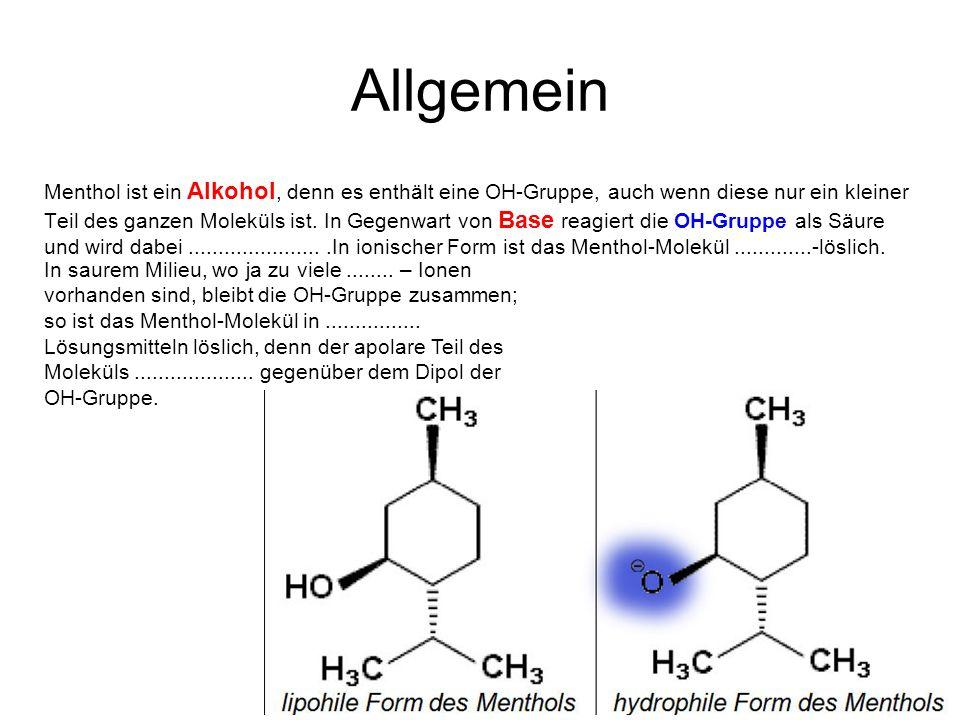 Allgemein Menthol ist ein Alkohol, denn es enthält eine OH-Gruppe, auch wenn diese nur ein kleiner Teil des ganzen Moleküls ist.