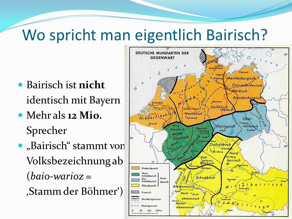 Zur phonetischen Struktur des Bairischen Aufgabe: Erarbeiten Sie zu Zweit mithilfe des Aussprache-Glossars die phonetischen Besonderheiten des Bairischen.