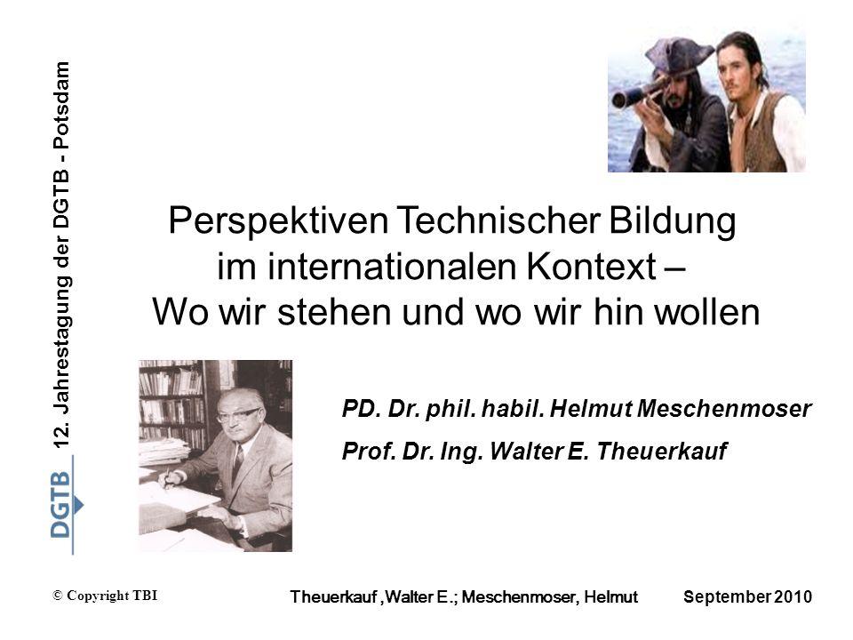 © Copyright TBI Theuerkauf,Walter E.; Meschenmoser, Helmut 12. Jahrestagung der DGTB - Potsdam Perspektiven Technischer Bildung im internationalen Kon