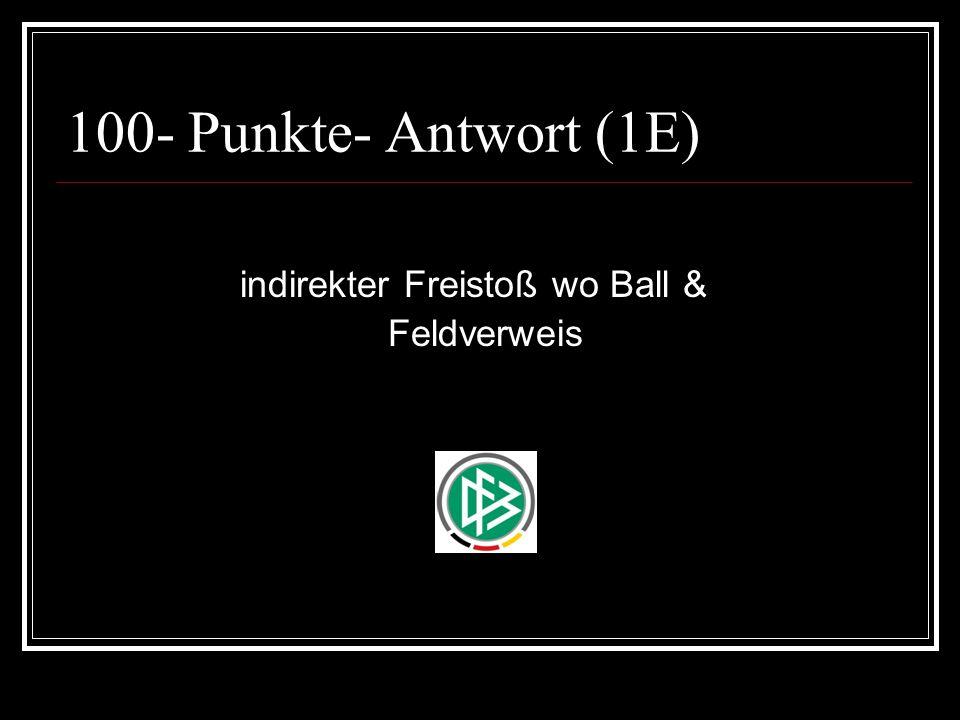 100- Punkte- Antwort (1E) indirekter Freistoß wo Ball & Feldverweis