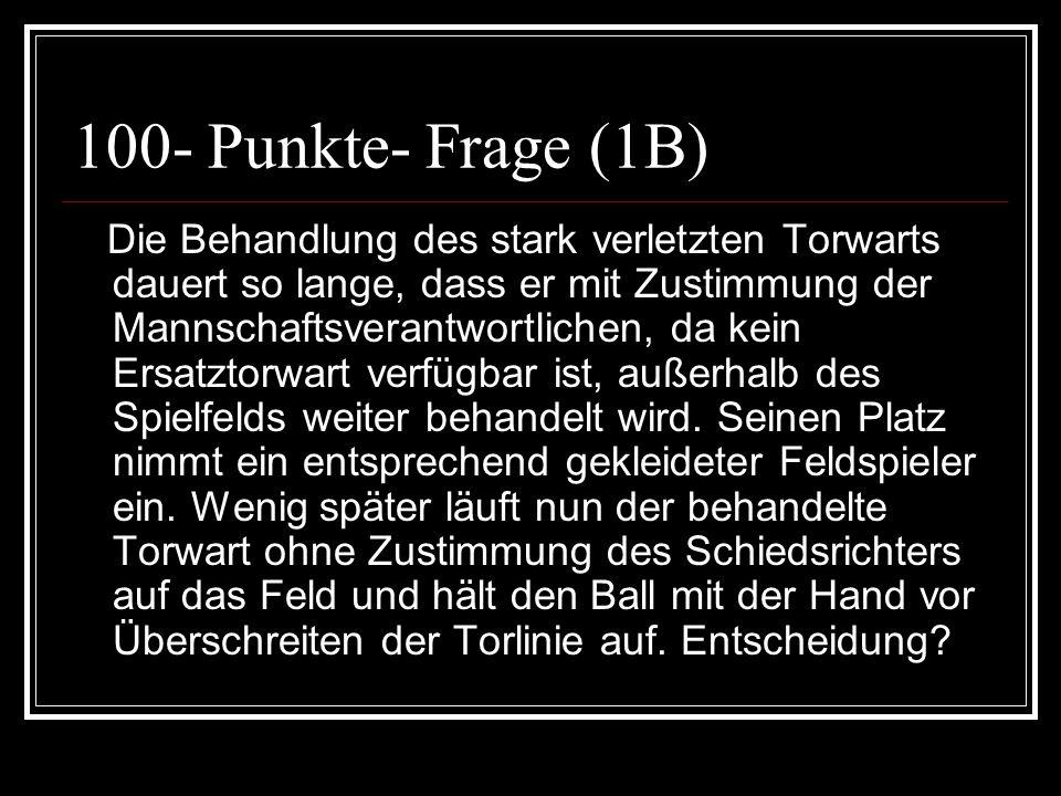 75- Punkte- Antwort (2F) Feldverweis, indirekter Freistoß wo der Ball bei der Unterbrechung war