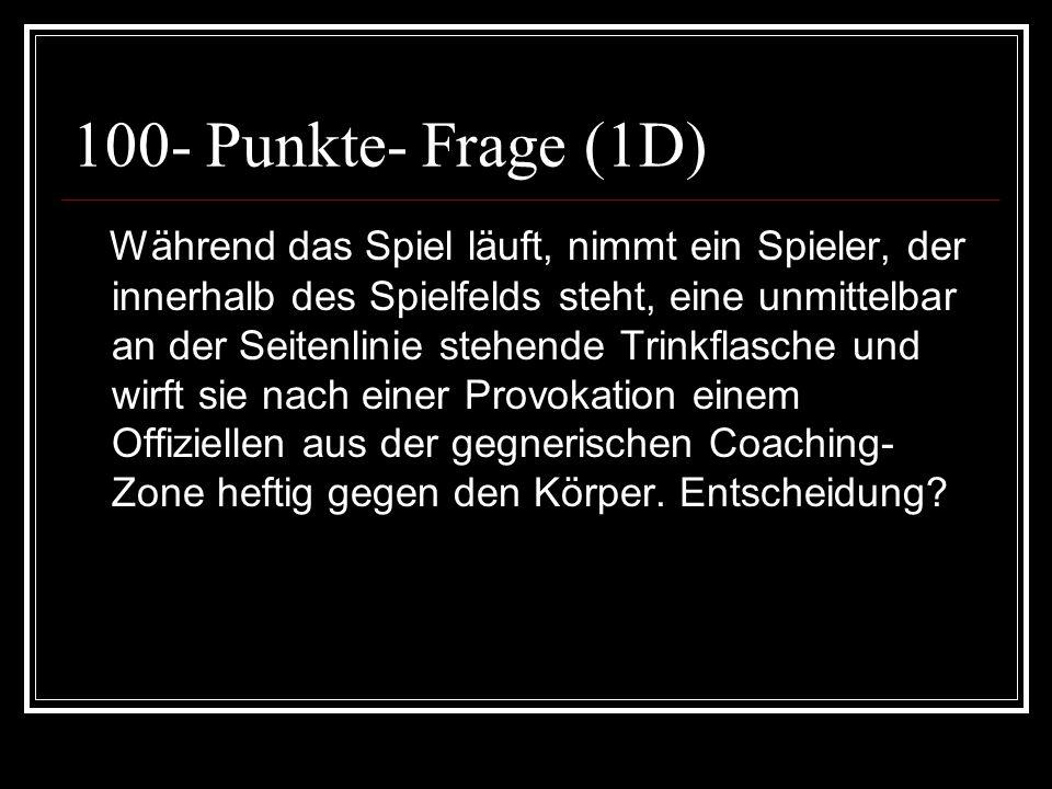 100- Punkte- Antwort (1D) indirekter Freistoß wo Ball & Feldverweis