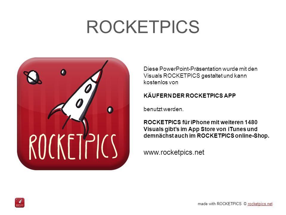 made with ROCKETPICS © rocketpics.netrocketpics.net ROCKETPICS Diese PowerPoint-Präsentation wurde mit den Visuals ROCKETPICS gestaltet und kann kostenlos von KÄUFERN DER ROCKETPICS APP benutzt werden.