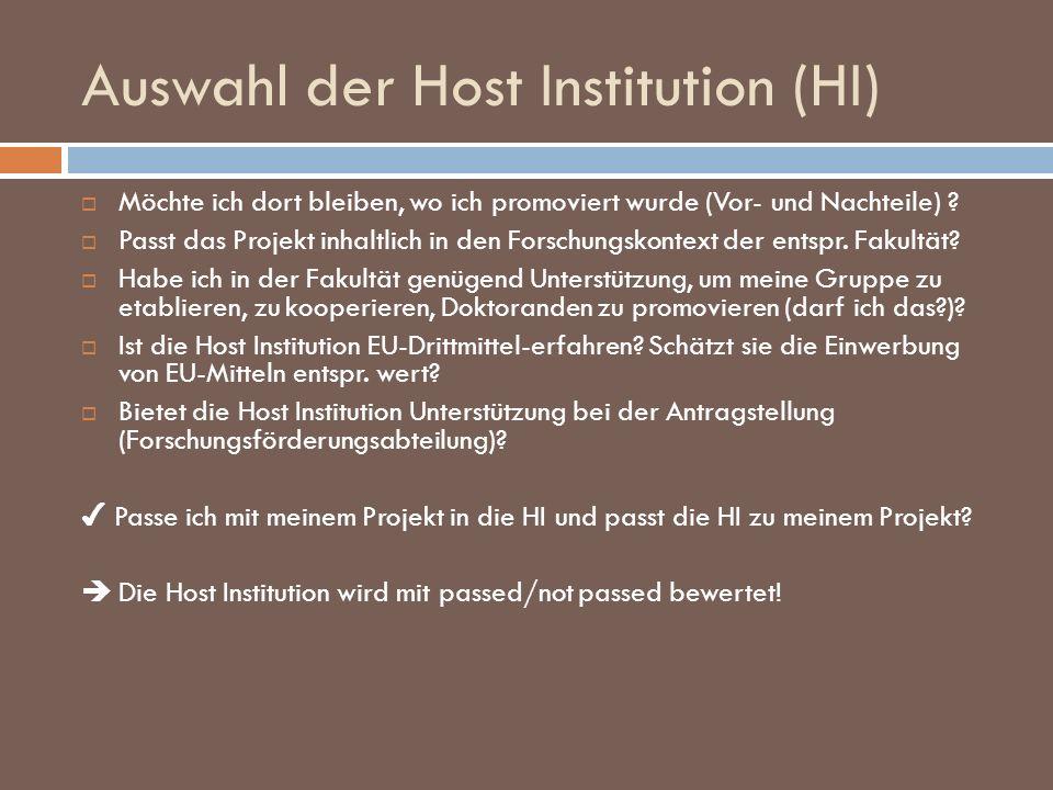 Auswahl der Host Institution (HI) Möchte ich dort bleiben, wo ich promoviert wurde (Vor- und Nachteile) ? Passt das Projekt inhaltlich in den Forschun