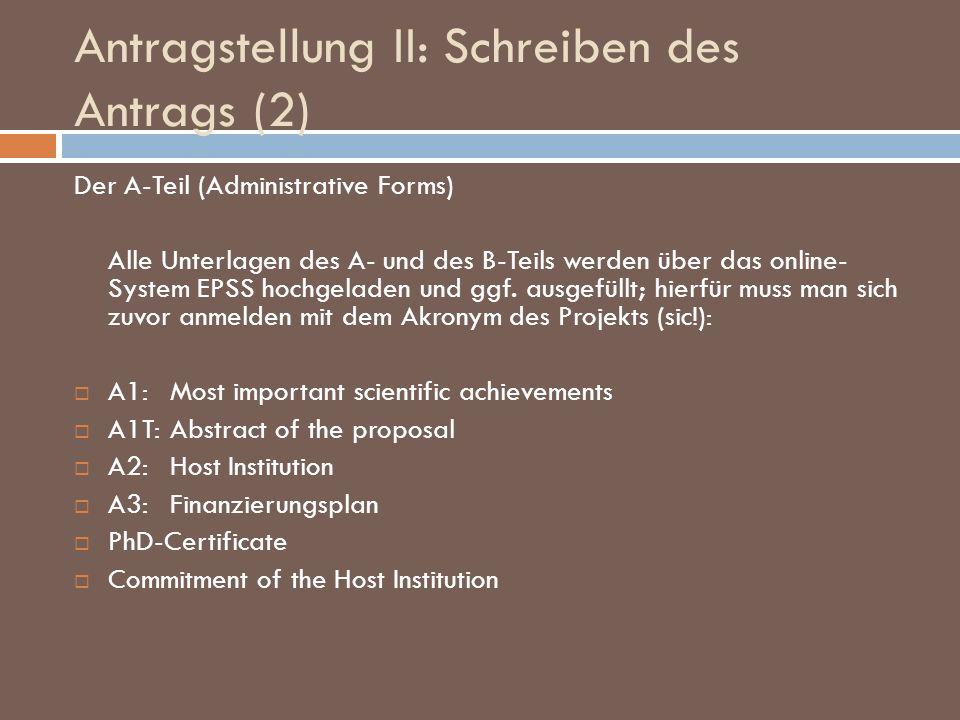 Antragstellung II: Schreiben des Antrags (2) Der A-Teil (Administrative Forms) Alle Unterlagen des A- und des B-Teils werden über das online- System E