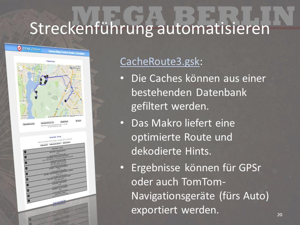 Streckenführung automatisieren CacheRoute3.gskCacheRoute3.gsk: Die Caches können aus einer bestehenden Datenbank gefiltert werden. Das Makro liefert e