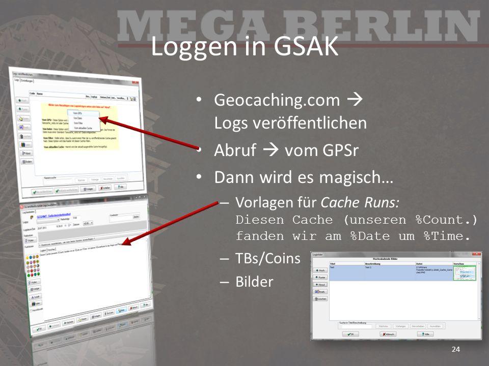 Loggen in GSAK Geocaching.com Logs veröffentlichen Abruf vom GPSr Dann wird es magisch… – Vorlagen für Cache Runs: Diesen Cache (unseren %Count.) fand