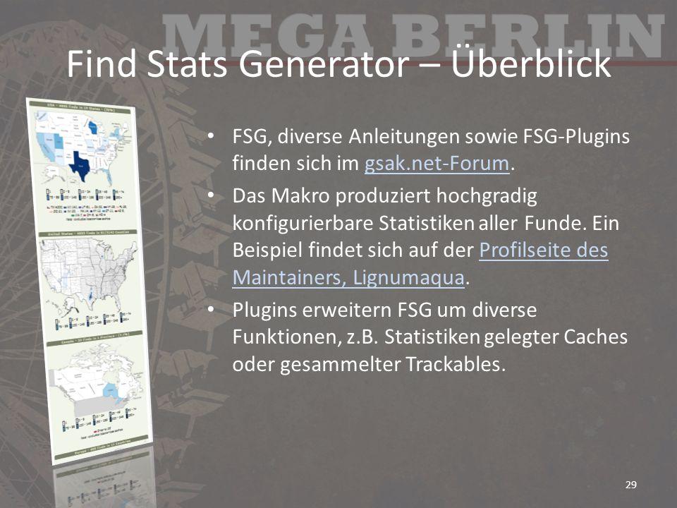 Find Stats Generator – Überblick FSG, diverse Anleitungen sowie FSG-Plugins finden sich im gsak.net-Forum.gsak.net-Forum Das Makro produziert hochgrad
