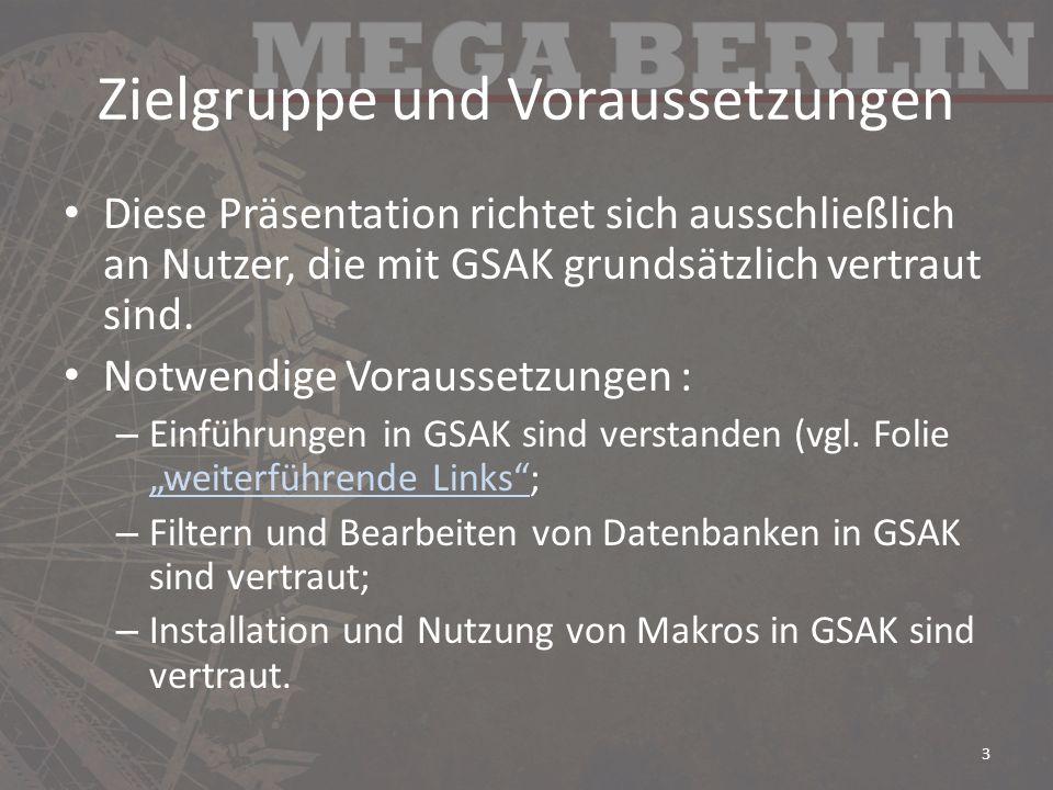Zielgruppe und Voraussetzungen Diese Präsentation richtet sich ausschließlich an Nutzer, die mit GSAK grundsätzlich vertraut sind. Notwendige Vorausse