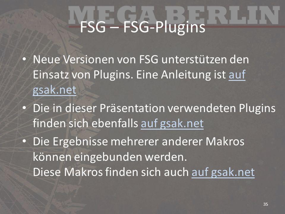 FSG – FSG-Plugins Neue Versionen von FSG unterstützen den Einsatz von Plugins. Eine Anleitung ist auf gsak.netauf gsak.net Die in dieser Präsentation