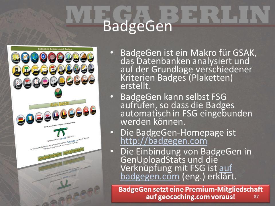 BadgeGen BadgeGen ist ein Makro für GSAK, das Datenbanken analysiert und auf der Grundlage verschiedener Kriterien Badges (Plaketten) erstellt. BadgeG