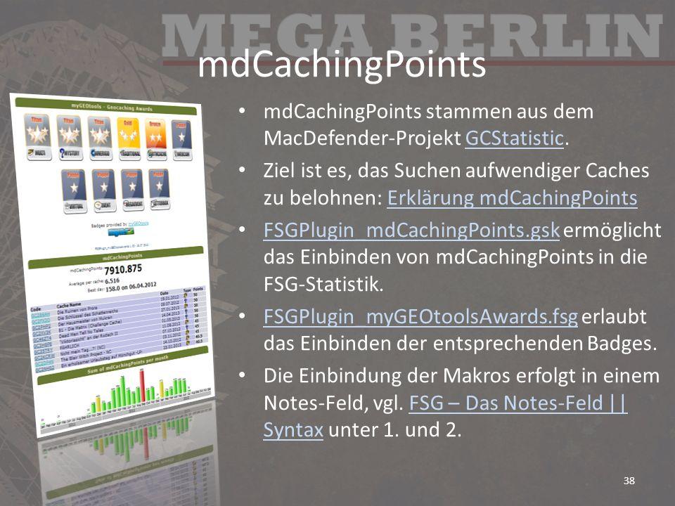 mdCachingPoints mdCachingPoints stammen aus dem MacDefender-Projekt GCStatistic.GCStatistic Ziel ist es, das Suchen aufwendiger Caches zu belohnen: Er