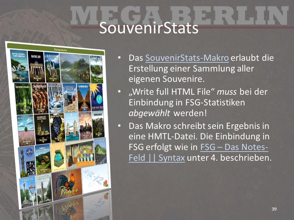 SouvenirStats Das SouvenirStats-Makro erlaubt die Erstellung einer Sammlung aller eigenen Souvenire.SouvenirStats-Makro Write full HTML File muss bei