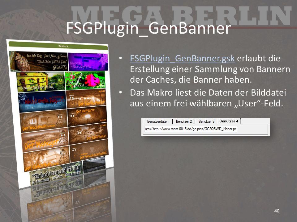 FSGPlugin_GenBanner FSGPlugin_GenBanner.gsk erlaubt die Erstellung einer Sammlung von Bannern der Caches, die Banner haben. FSGPlugin_GenBanner.gsk Da
