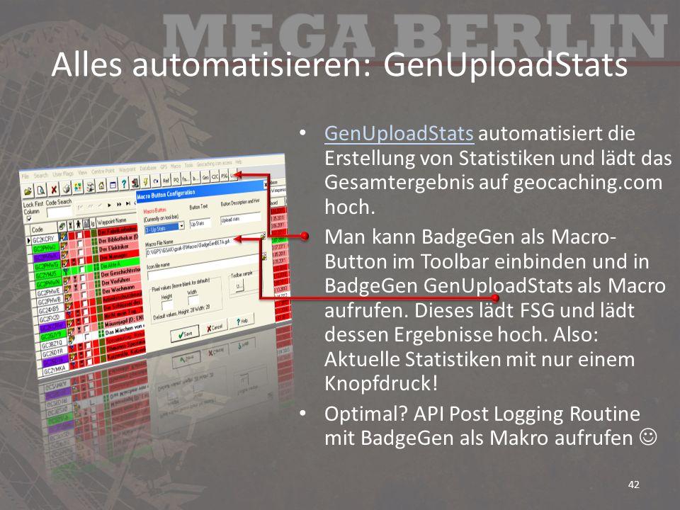 Alles automatisieren: GenUploadStats GenUploadStats automatisiert die Erstellung von Statistiken und lädt das Gesamtergebnis auf geocaching.com hoch.
