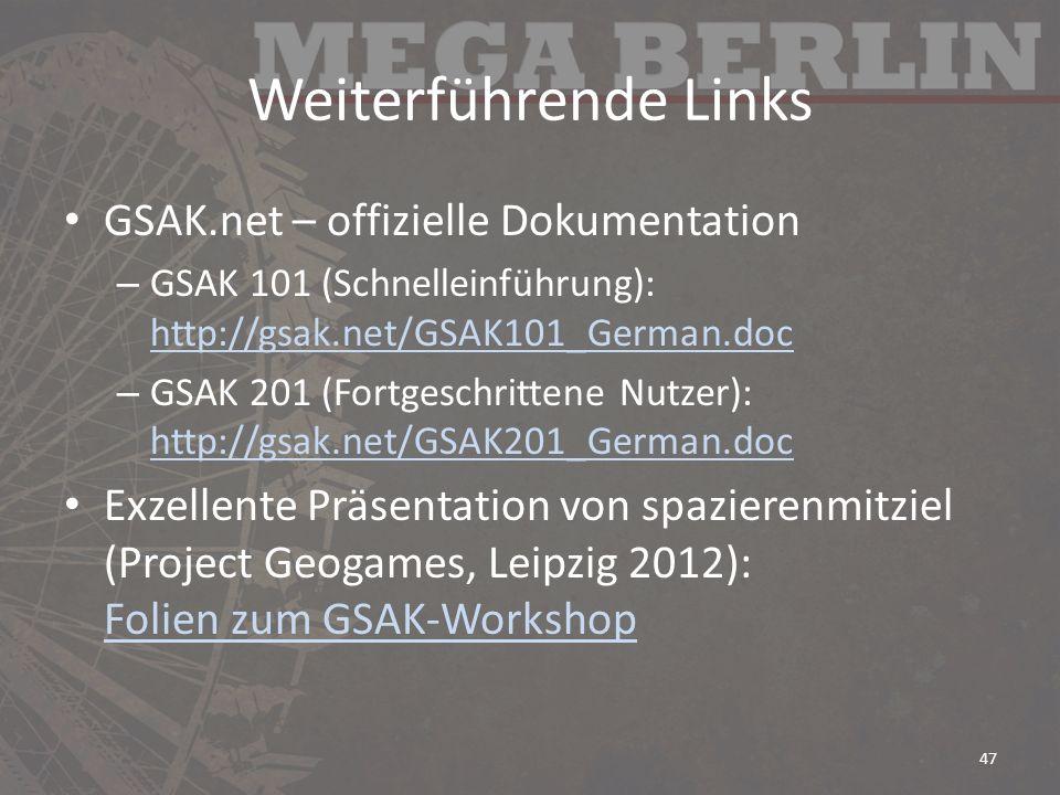 Weiterführende Links GSAK.net – offizielle Dokumentation – GSAK 101 (Schnelleinführung): http://gsak.net/GSAK101_German.doc http://gsak.net/GSAK101_Ge