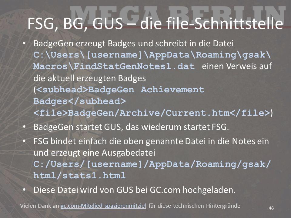 FSG, BG, GUS – die file-Schnittstelle BadgeGen erzeugt Badges und schreibt in die Datei C:\Users\[username]\AppData\Roaming\gsak\ Macros\FindStatGenNo
