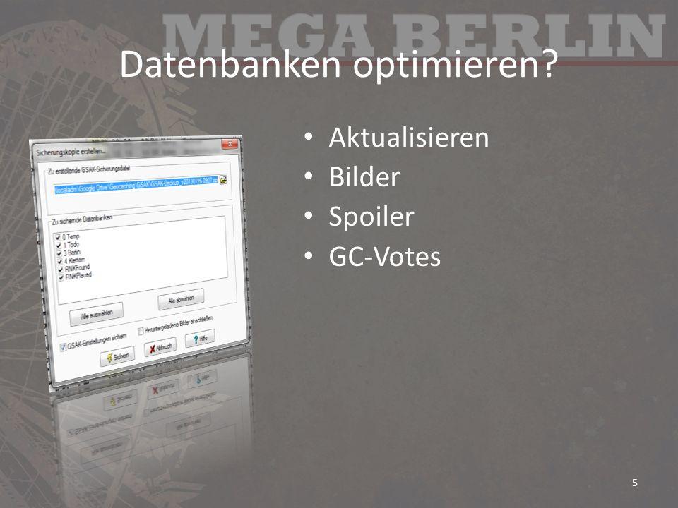 Datenbanken optimieren? Aktualisieren Bilder Spoiler GC-Votes 5