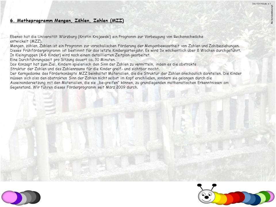 6. Matheprogramm Mengen, Zählen, Zahlen (MZZ) Ebenso hat die Universität Würzburg (Kristin Krajewski) ein Programm zur Vorbeugung von Rechenschwäche e