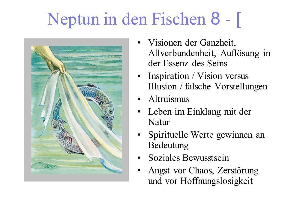 Neptun in den Fischen 8 - [ Visionen der Ganzheit, Allverbundenheit, Auflösung in der Essenz des Seins Inspiration / Vision versus Illusion / falsche