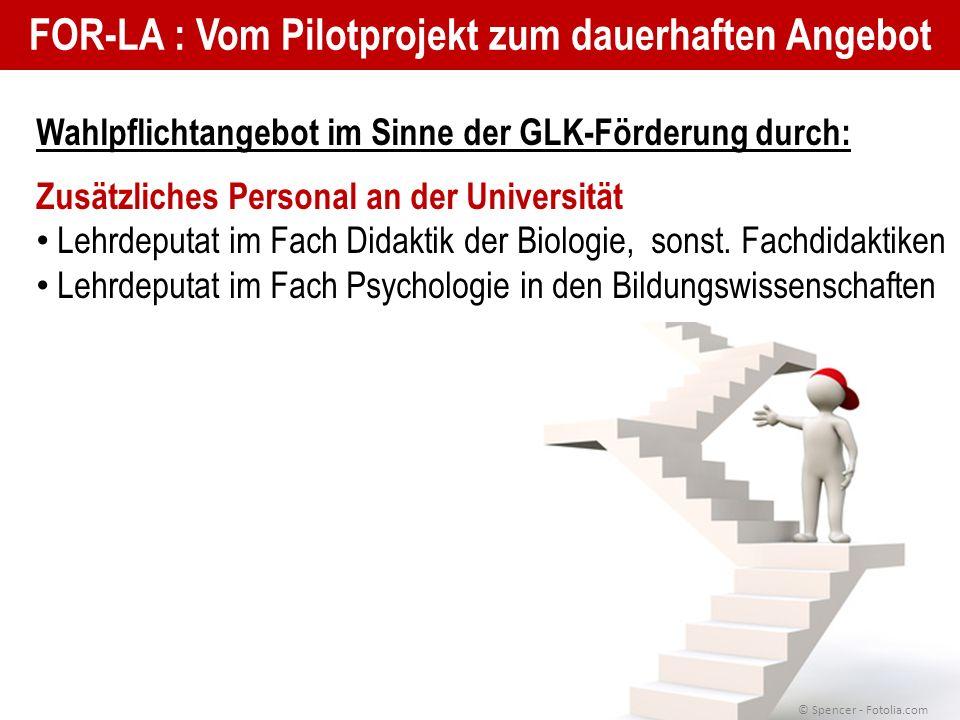 FOR-LA : Vom Pilotprojekt zum dauerhaften Angebot Wahlpflichtangebot im Sinne der GLK-Förderung durch: Zusätzliches Personal an der Universität Lehrdeputat im Fach Didaktik der Biologie, sonst.