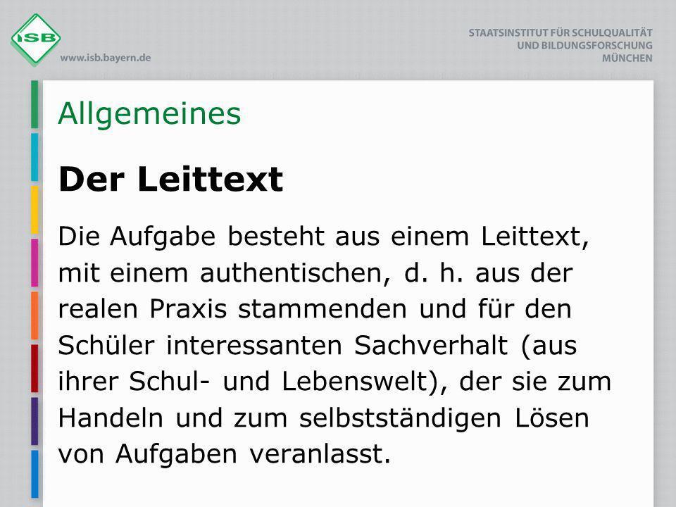 Allgemeines Der Leittext Die Aufgabe besteht aus einem Leittext, mit einem authentischen, d.