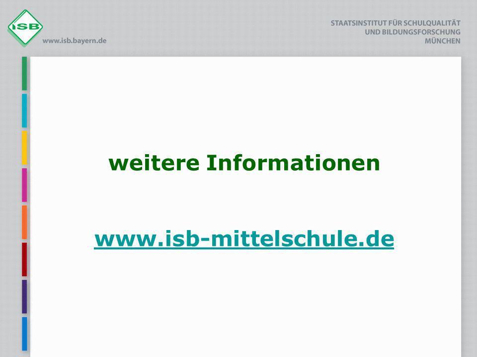 weitere Informationen www.isb-mittelschule.de www.isb-mittelschule.de
