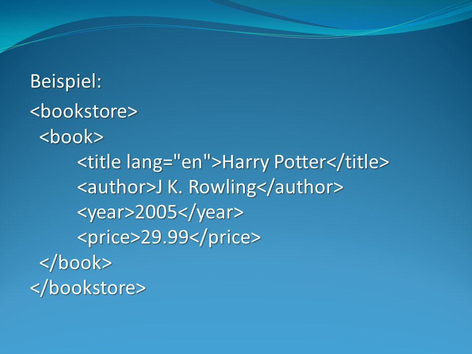 Beispiel: Harry Potter J K. Rowling 2005 29.99 Harry Potter J K. Rowling 2005 29.99