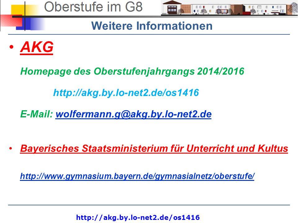 http://akg.by.lo-net2.de/os1416 Weitere Informationen AKG Homepage des Oberstufenjahrgangs 2014/2016 http://akg.by.lo-net2.de/os1416 E-Mail: wolferman