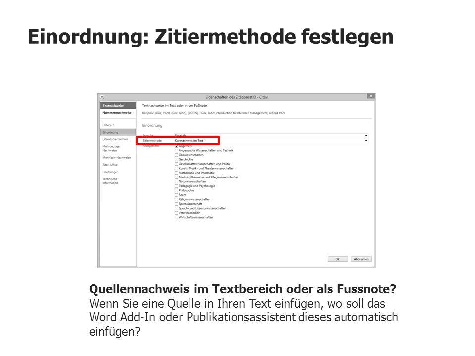 Einordnung: Zitiermethode festlegen Quellennachweis im Textbereich oder als Fussnote? Wenn Sie eine Quelle in Ihren Text einfügen, wo soll das Word Ad