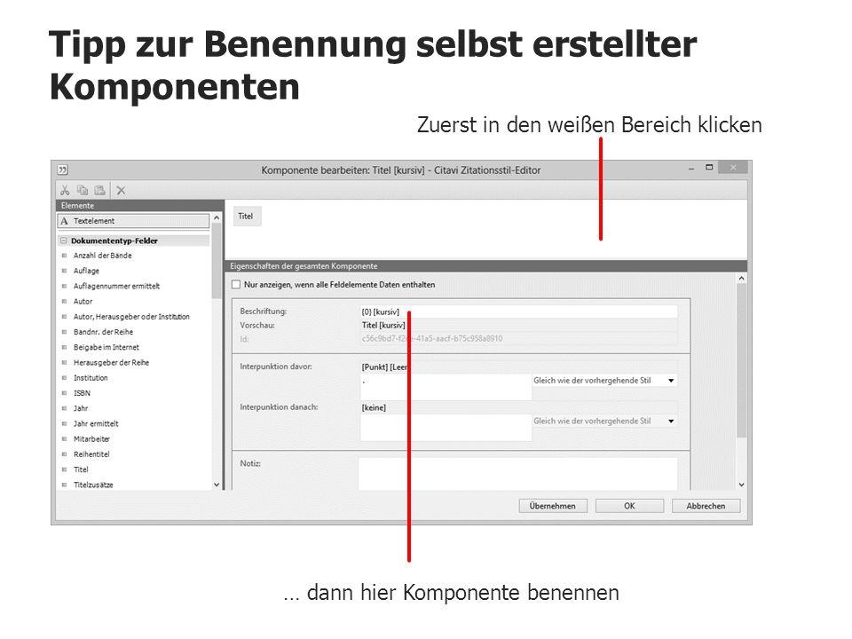 Tipp zur Benennung selbst erstellter Komponenten Zuerst in den weißen Bereich klicken … dann hier Komponente benennen