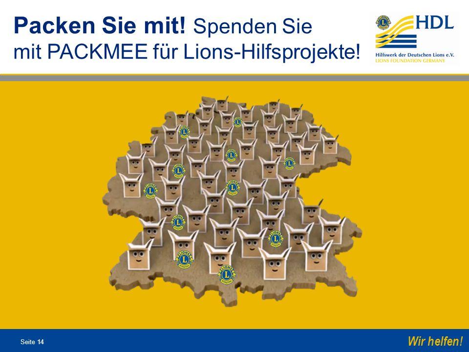 Seite 14 Wir helfen! Packen Sie mit! Spenden Sie mit PACKMEE für Lions-Hilfsprojekte!