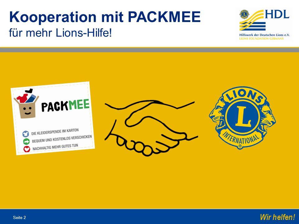 Seite 2 Wir helfen! Kooperation mit PACKMEE für mehr Lions-Hilfe!