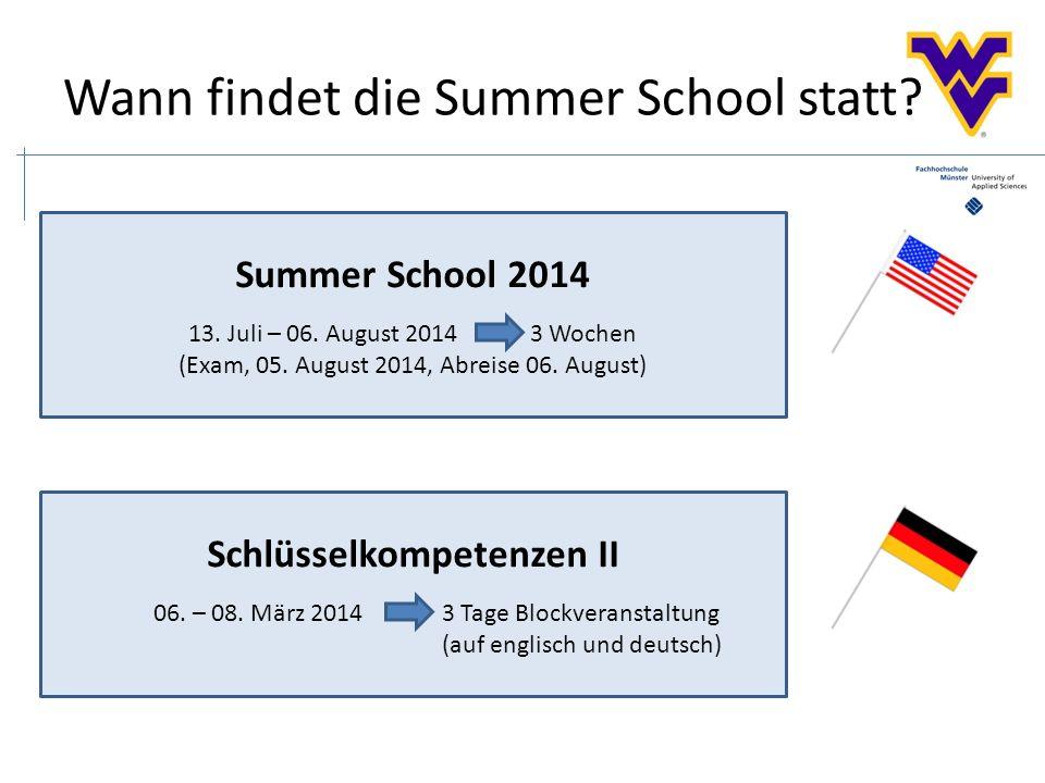 Wann findet die Summer School statt. Summer School 2014 13.