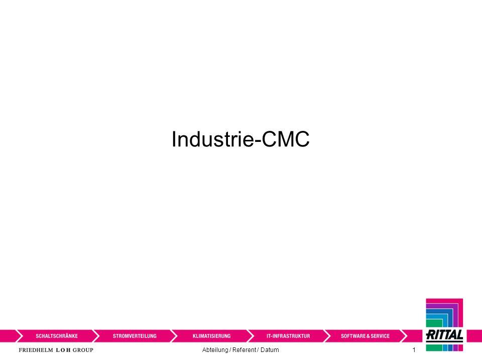 Abteilung / Referent / Datum 2 Industrie-CMC III Wo kommen wir her, wo geht es hin .